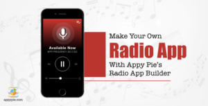 Make your own Radio App with Appy Pie's Radio app builder