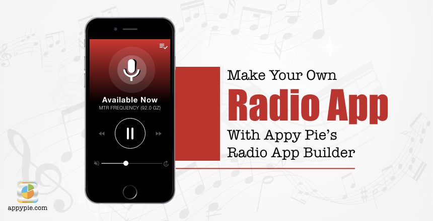 Radio App Builder to create Free Radio & Best Music Apps | Appy Pie