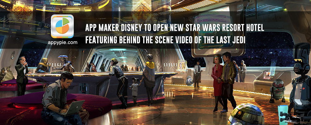 App Maker Disney to Open New Star Wars Resort Hotel