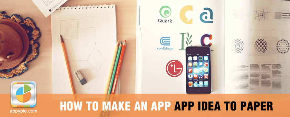 How To Make An App- App Idea to Paper