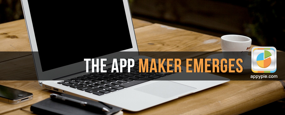 The App Maker Emerges