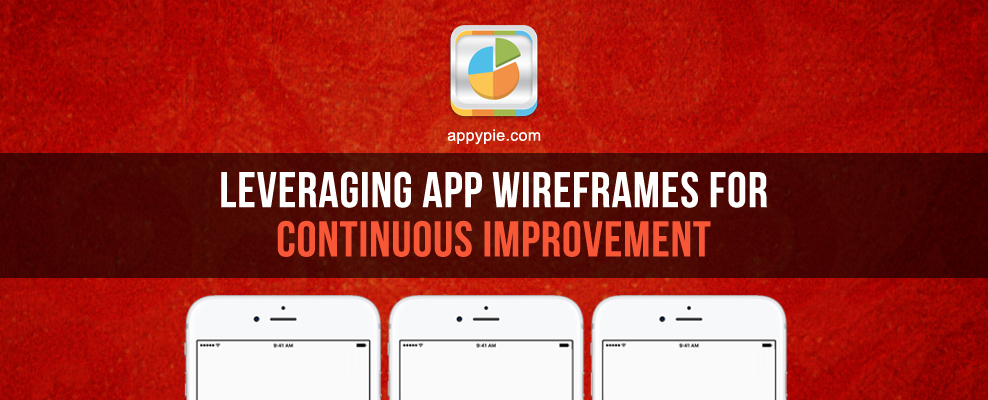 Leveraging App Wireframes for Continuous Improvement