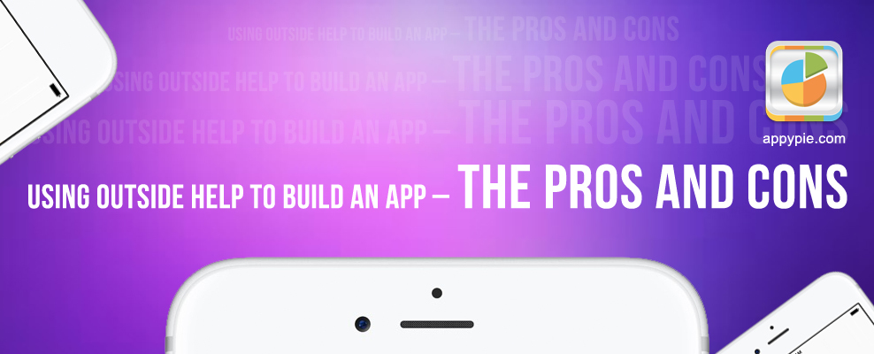 Using Outside Help to Build an App – The Pros and Cons