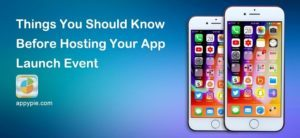 Things You Should Know Before Hosting Your App Launch Event