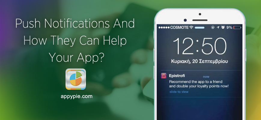 Push Notifications And How They Can Help Your App • Appy Pie