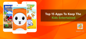 Top 15 Apps To Keep The Kids Entertained