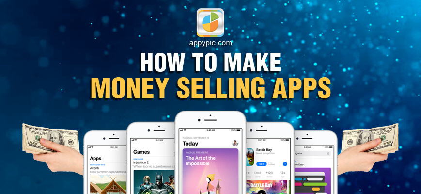 How To Make Money By Selling Mobile Apps? • Appy Pie