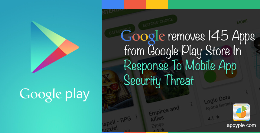Google removes 145 Apps from the Play Store In Response To