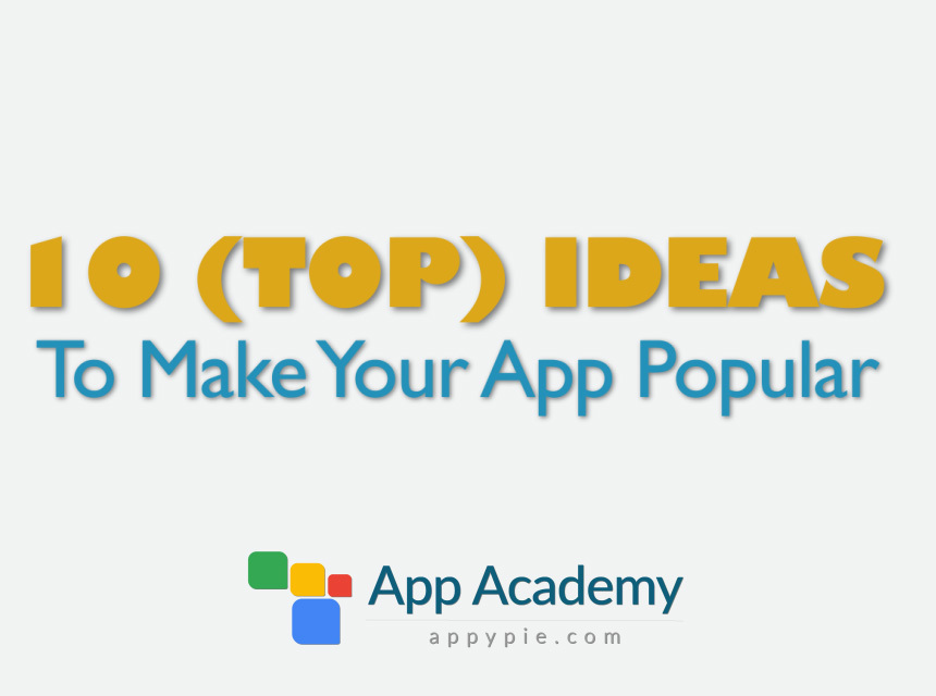 How to Make Your App Popular? [Top 10 Ideas]