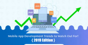 Mobile App Development Trends to Watch Out For!