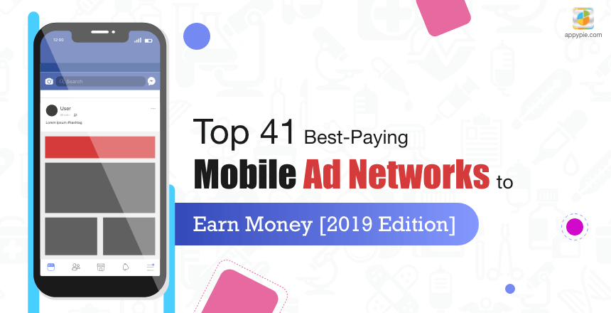 Top 41 Best-Paying Mobile Ad Networks [2019 Edition]