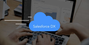 Why-Businesses-Need-to-Integrate-Salesforce-DX-Now