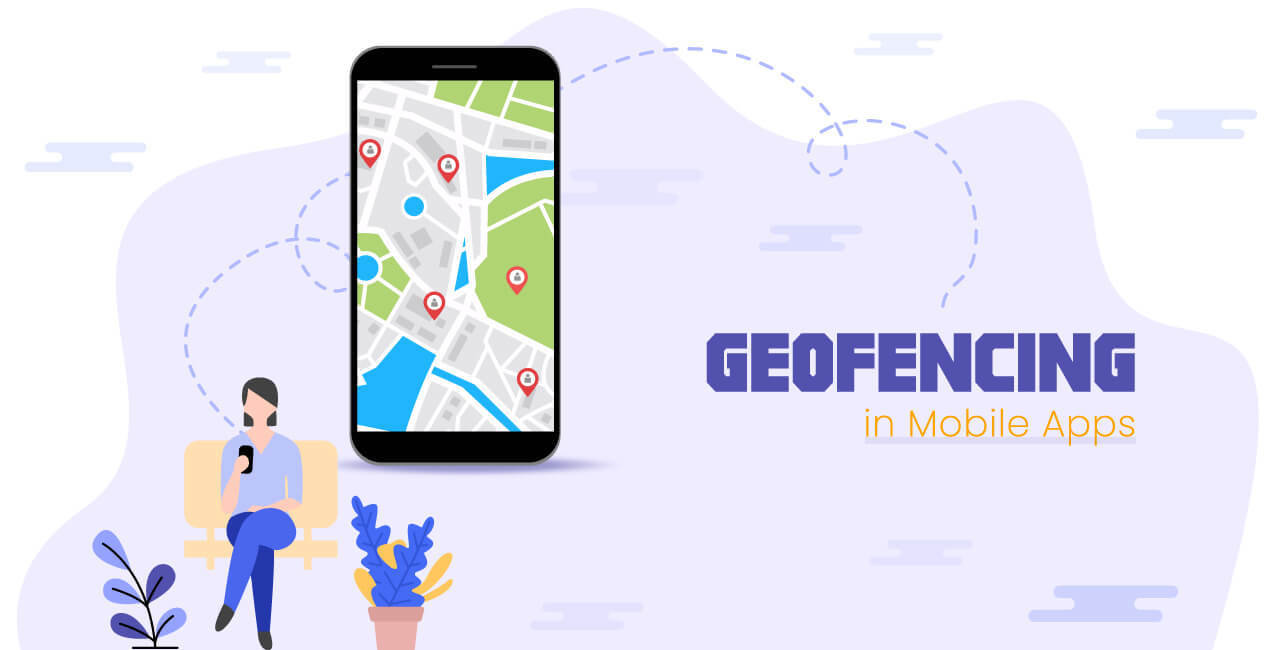 How Geofencing Works in Mobile Apps?